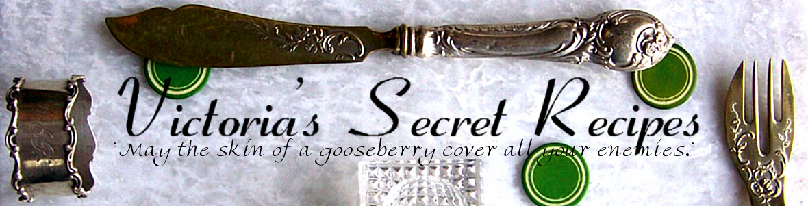 Victoria's Secret Recipes - May the skin of a gooseberry cover all your enemies.
